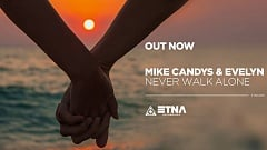 Mike Candys & Evelyn - Never Walk Alone