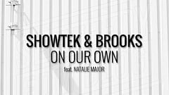 Showtek & Brooks feat. Natalie Major - On Our Own