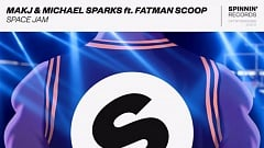 MAKJ & Michael Sparks - Space Jam (feat. Fatman Scoop)