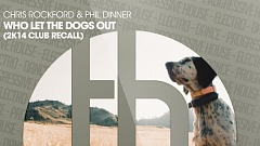 Chris Rockford  Phil Dinner - Who Let The Dogs Out 2k14 Club Recall DJ-Promotion