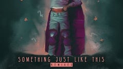 The Chainsmokers & Coldplay - Something Just Like This [Remix Pack]