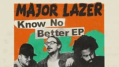 Major Lazer - Know No Better EP » [Preview]