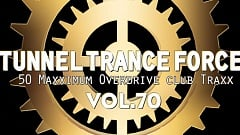 Tunnel Trance Force Vol. 70