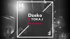 Dzeko ft. TOKA-J - Heart Speak