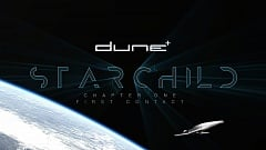 Dune - Starchild (Chapter One - First Contact)