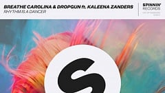 Breathe Carolina & Dropgun feat. Kaleena Zanders - Rhythm Is A Dancer