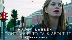 Marit Larsen - I Don't Want to talk about it (Achtabahn Remix)