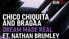 Chico Chiquita & Bragaa ft. Nathan Brumley - Dream Made Real