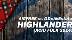 Amfree vs DDei&Estate – Highlander (Acid Folk 2014)