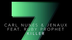 Carl Nunes & Jenaux feat. Ruby Prophet - Killer