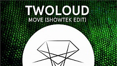 twoloud - Move (Showtek Edit)