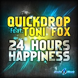 Quickdrop feat. Toni Fox - 24 Hours Happiness