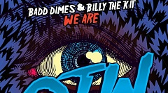 Badd Dimes & Billy The Kit - We Are