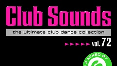 Club Sounds Vol. 72