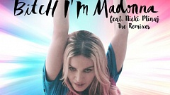 Madonna feat. Nicki Minaj - Bitch I'm Madonna