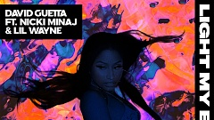 David Guetta feat. Nicki Minaj & Lil Wayne - Light My Body Up