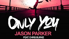 Jason Parker feat Chris Burke - Only You