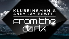 Klubbingman & Andy Jay Powell - From the dark