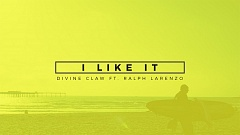 Divine Claw feat. Ralph Larenzo - I Like It
