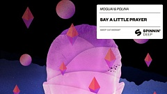 MOGUAI feat. Polina - Say A Little Prayer