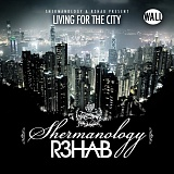 Shermanology & R3hab - Living For The City