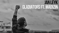 Jan Leyk - Gladiators feat. Madizin