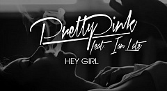 Pretty Pink feat. Ian Late – Hey Girl