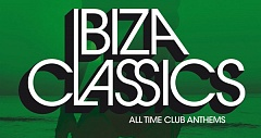 Ibiza Classics - All Time Club Anthems 2014