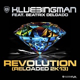DJ Klubbingman feat. Beatrix Delgado Revolution (Reloaded 2k13)