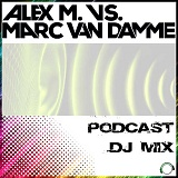 Alex M. and Marc van Damme in the Mix - The Essential Podcast