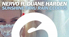 NERVO ft Duane Harden - Sunshine Thru Rain Clouds