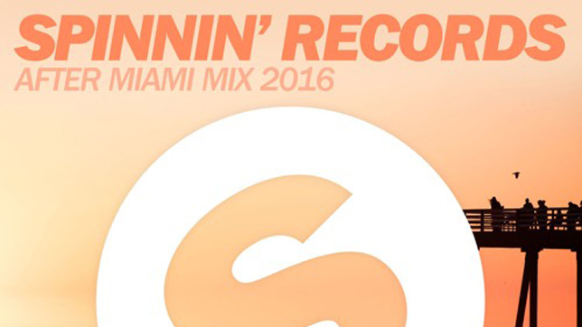 Spinnin' Records - After Miami Mix 2016