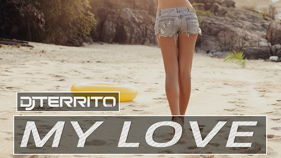 DJ Territo - My Love