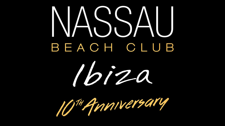 Nassau Beach Club Ibiza 2017 10th Anniversary Edition