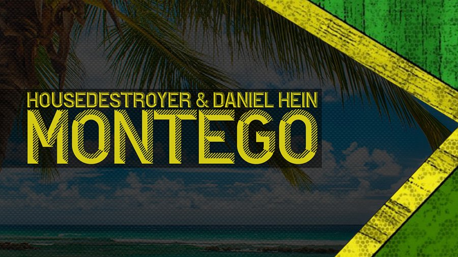 Housedestroyer & Daniel Hein - Montego
