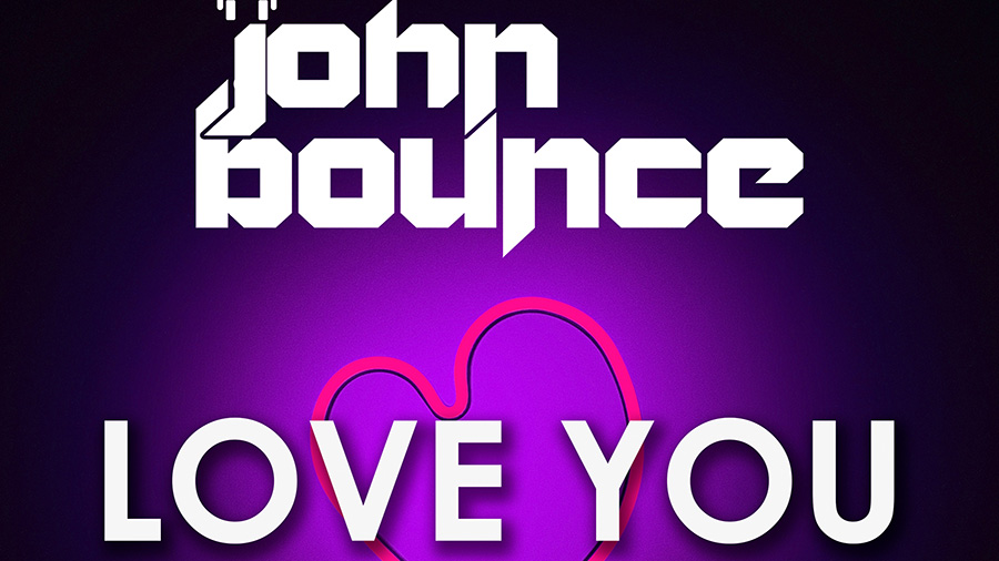John Bounce - Love You