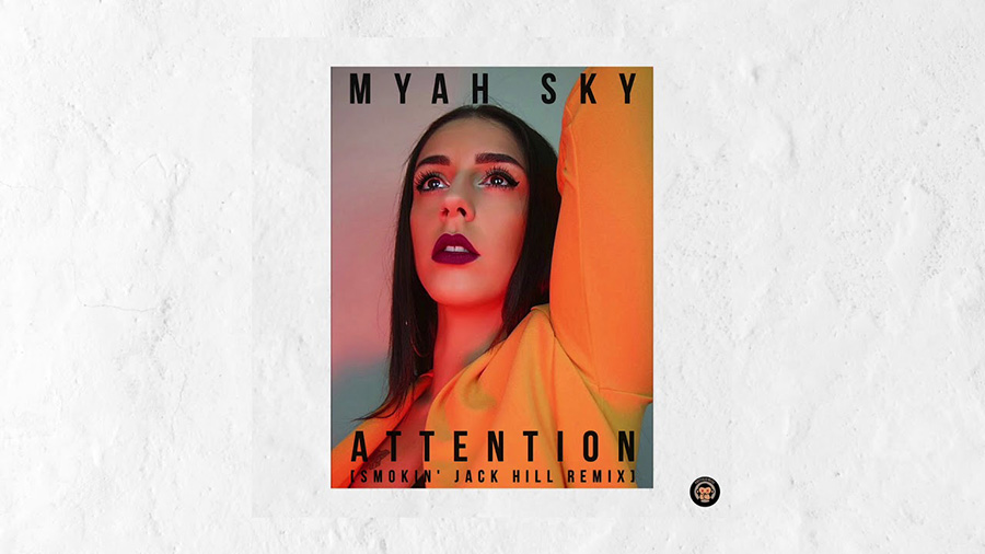 Myah Sky - Attention (Smokin' Jack Hill Remix)
