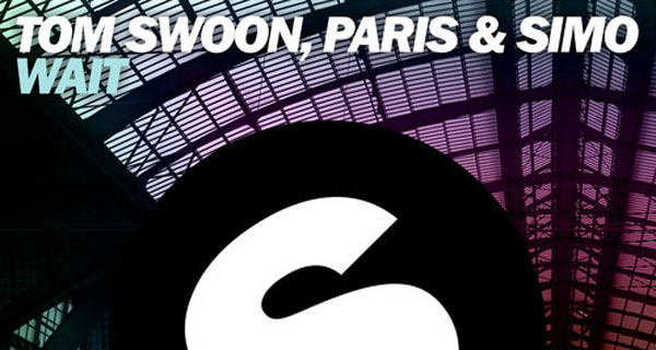 Tom Swoon, Paris & Simo - Wait