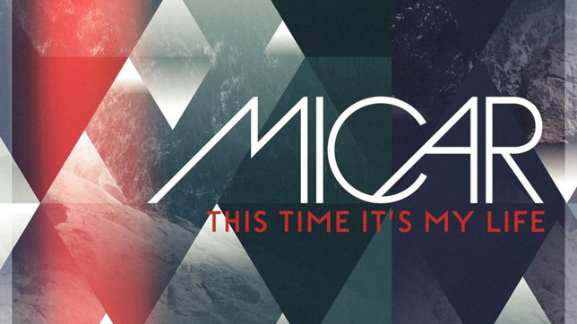 Micar - This Time It's My Life