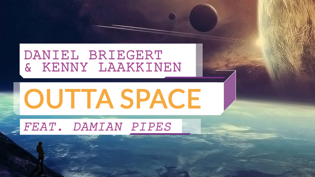 Daniel Briegert & Kenny Laakkinen feat. Damian Pipes - Outta Space