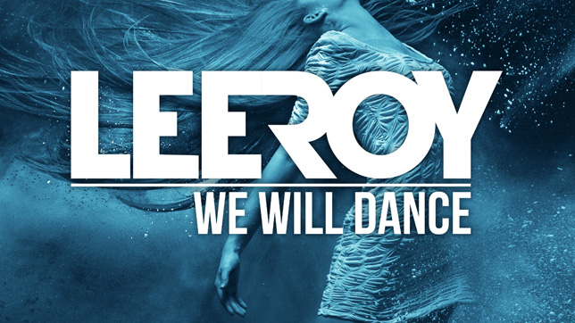 LeeRoy - We Will Dance