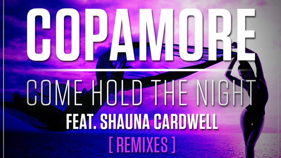 Copamore feat. Shauna Cardwell - Come Hold The Night [Remixes]