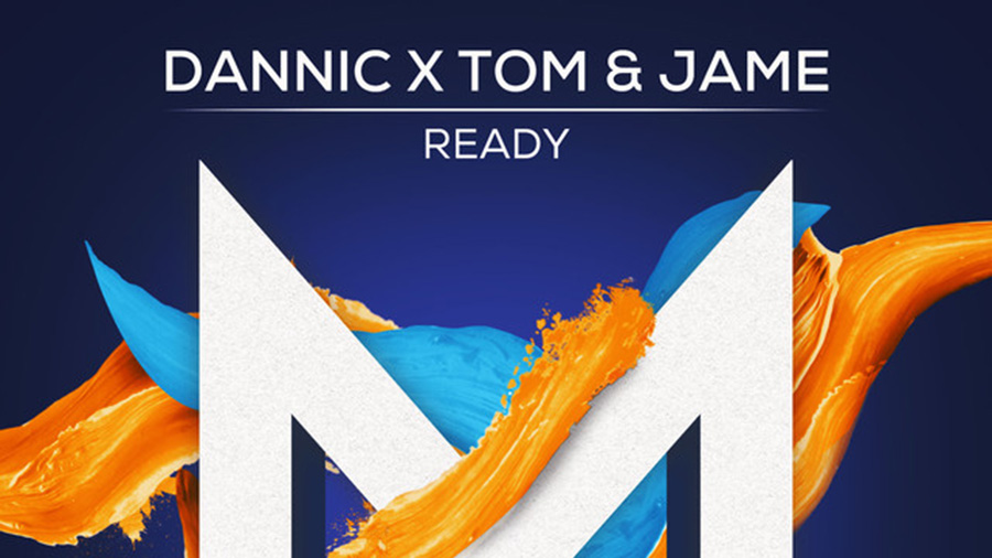 Dannic x Tom & Jame - Ready