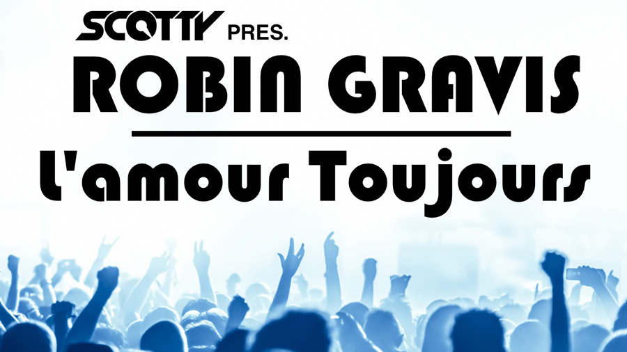 Scotty Presents Robin Gravis - L'amour Toujours
