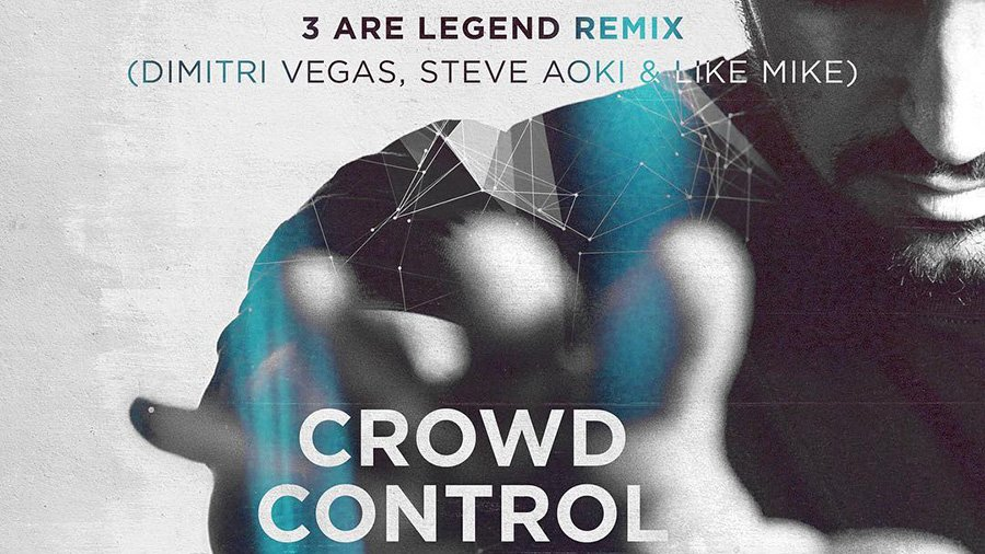 Dimitri Vegas & Like Mike vs. W&W – Crowd Control (3 Are Legend Remix)