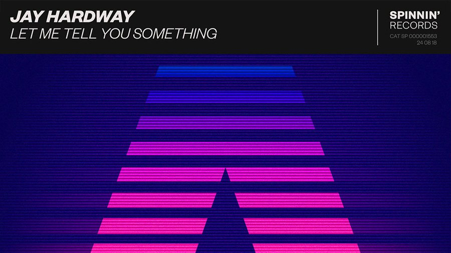 Jay Hardway - Let Me Tell You Something