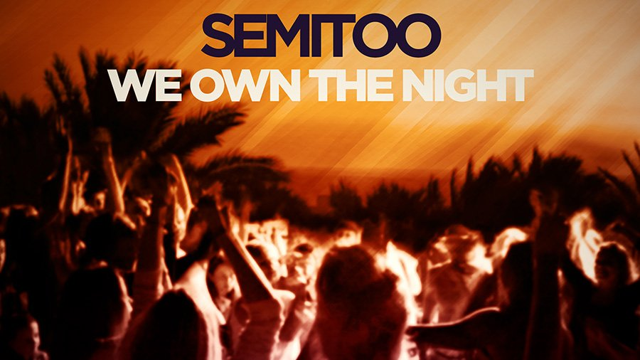 Semitoo - We own the night