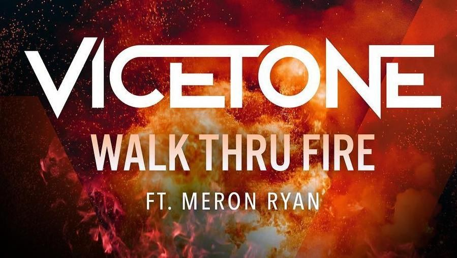 Vicetone feat. Meron Ryan - Walk Thru Fire