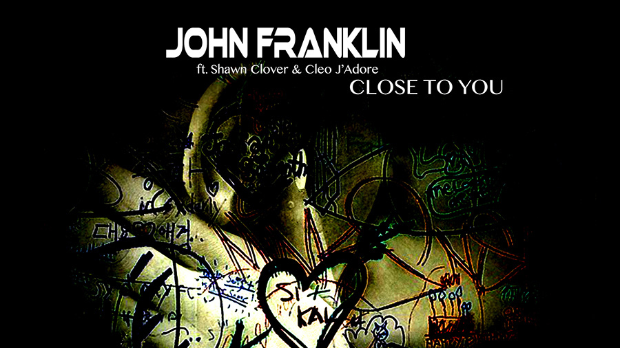 John Franklin ft. Shawn Clover & Cleo J'Adore - Close To You
