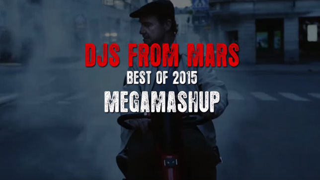 DJs from Mars - Best Of 2015 [MegaMashUp]